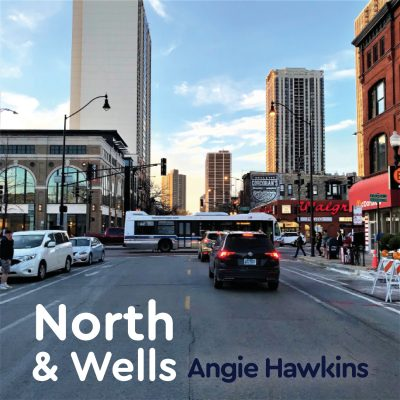 North & Wells with Angie Hawkins