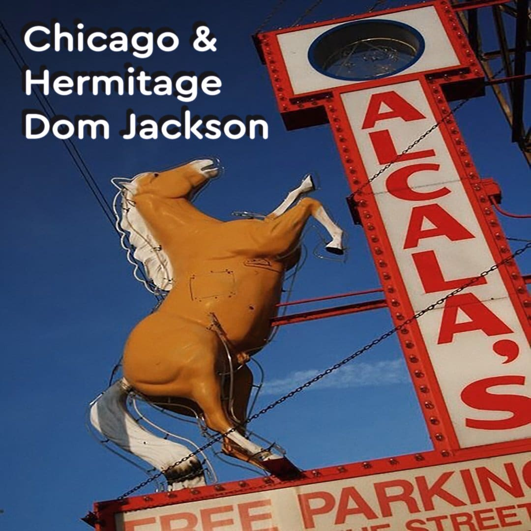 Chicago & Hermitage with Dom Jackson