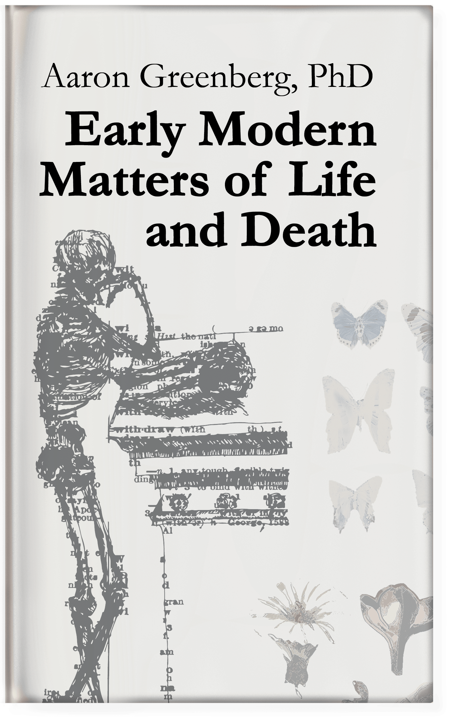 Early Modern Matters of Life and Death (Front Cover) Aaron Greenberg, PhD