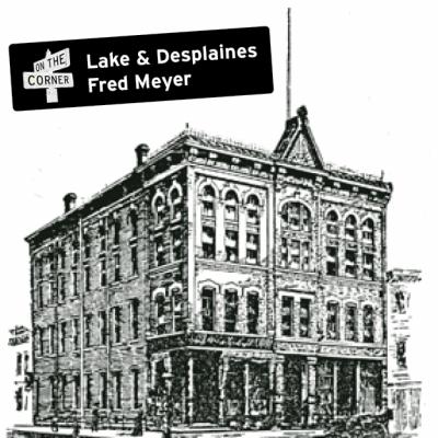 Lake & Desplaines Fred Meyer (Square)