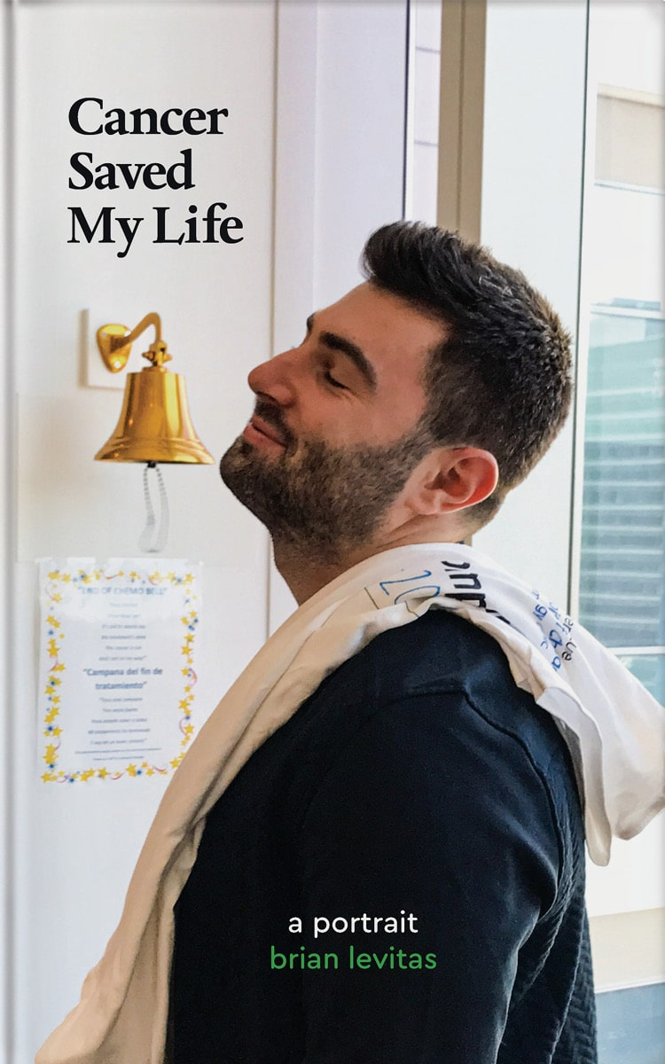 Cancer Saved My Life by Brian Levitas